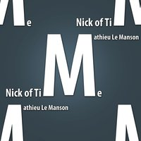 Nick of Time — Mathieu Le Manson