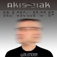 Self Oscillation EP — Akis Ziak
