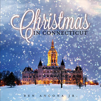 Christmas in Connecticut — Ben Ancona Jr.