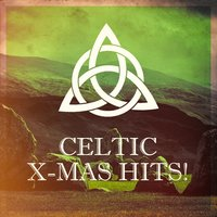 Celtic X-Mas Hits! — Франц Грубер, Феликс Мендельсон, Celtic Christmas, Celtic Legend, Celtic Music Voyages