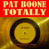 Totally: 106 Memorable Songs — Pat Boone