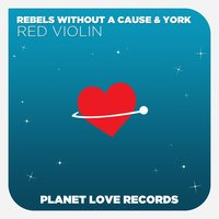 Red Violin — York, Rebels Without A Cause