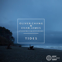 Tides - Single — Evan James, Oliver Chang, Oliver Chang, Evan James feat. Xperience, Deverano