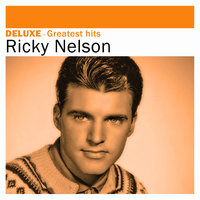 Deluxe: Greatest Hits - Ricky Nelson — Ricky Nelson