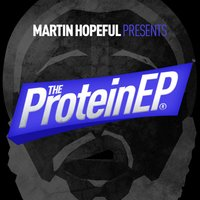 The Protein - EP — Martin Hopeful