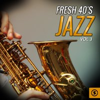 Fresh 40's Jazz, Vol. 3 — сборник