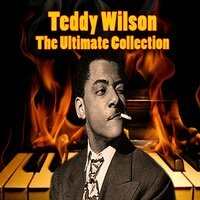 The Ultimate Collection — Teddy Wilson