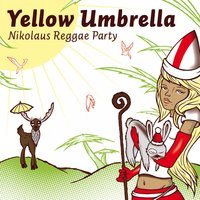Nikolaus Reggae Party — Yellow Umbrella