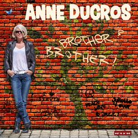 Brother? Brother! — Anne Ducros