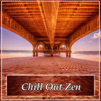 Chill Out Zen - Happy Chill Out Music for Mediatation, Pure Chill, Deep Relaxation Music, Ambient Music — Brazilian Lounge Project