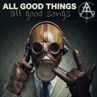 All Good Songs — All Good Things