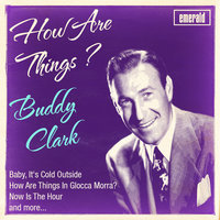 How Are Things — Buddy Clark