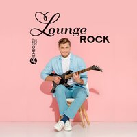 Lounge Rock: The Best Guitar Rock Music Mix — сборник