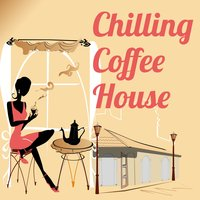 Chilling Coffee House — сборник