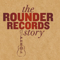 The Rounder Records Story — сборник