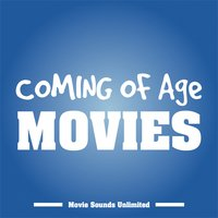 Coming of Age Movies — Movie Sounds Unlimited