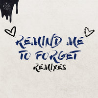 Remind Me to Forget — Miguel, Kygo