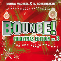 Bounce! Christmas Edition Vol. 3 (The Finest in Electro, Dance, Trance & Hardstyle) — сборник