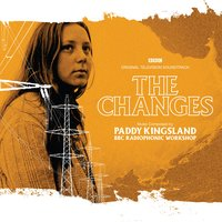 The Changes — BBC Radiophonic Workshop, Paddy Kingsland, Paddy Kingsland & BBC Radiophonic Workshop
