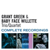 Complete Recordings — Grant Green, Baby Face Willette, Grant Green|Baby Face Willette