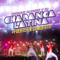 + Fuerte en Concierto — Enrique Álvarez, Haila, Charanga Latina, Alain Daniel