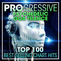 Progressive Psychedelic Goa Trance Top 100 Best Selling Chart Hits + DJ Mix — Psytrance, Goa Trance, Progressive Goa Trance, Psychedelic Trance, Goa Psy Trance Masters, DoctorSpook