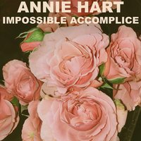 Impossible Accomplice — Annie Hart