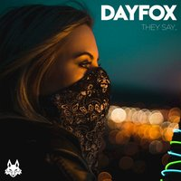 They Say... — DayFox