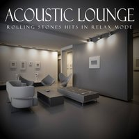 Acoustic Lounge: Rolling Stones Hits in Relax Mode — Instrumental Chillout Lounge Music Club