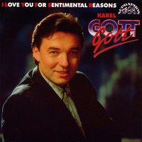 I Love You for Sentimental Reasons — Karel Gott