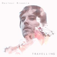 Travelling — Bryan, Docteur Brownie