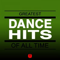 Greatest Dance Hits of All Time — сборник