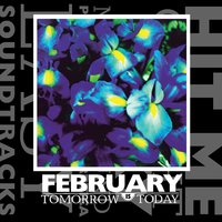 Tomorrow Is Today — february
