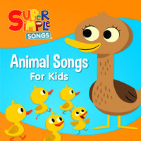 Animal Songs for Kids — Super Simple Songs