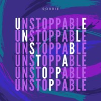 Unstoppable — Robbie