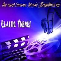 The Most Famous Movie Soundtracks: Classic Themes — сборник