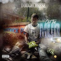 Out the Mud — Doughcheese