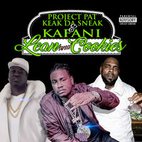 Lean and Cookies — Project Pat, Keak Da Sneak, Kafani