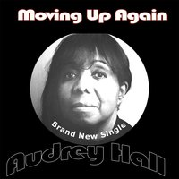 Moving up Again — Audrey Hall