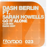 Go It Alone — Dash Berlin, Sarah Howells