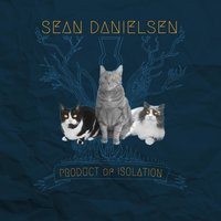 Product of Isolation — Sean Danielsen