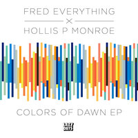 Colors of Dawn — Fred Everything, Hollis P Monroe
