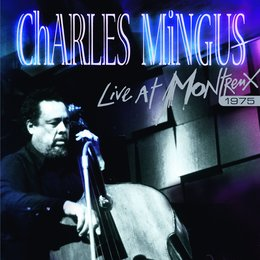 Live at Montreux 1975 — Charles Mingus