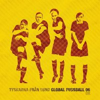 Global Fussball 06 — Tyskarna Från Lund