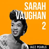 Sarah Vaughan, Jazz Pearls 2 — Джордж Гершвин, Irving Berlin, Sarah Vaughan, Clifford Brown, Cannonball Adderley, Billy Eckstine