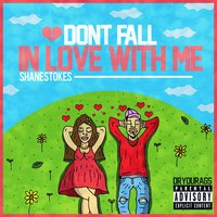 Don't Fall in Love With Me — Shane Stokes
