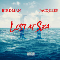 Lost At Sea 2 — Birdman, Jacquees