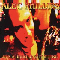 It's a Jungle out There — Alec Phillips