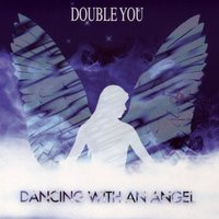 Dancing with an Angel — Double You