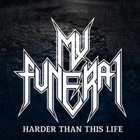 Harder Than This Life — My Funeral